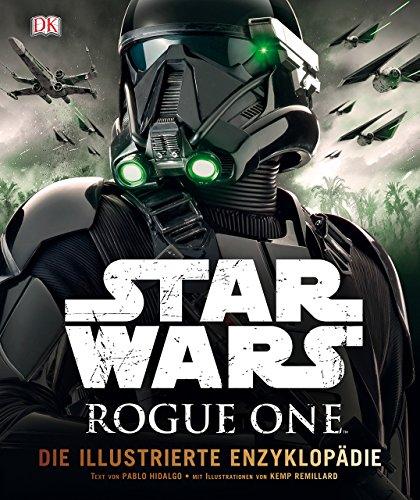 Star Wars Rogue OneTM Die illustrierte Enzyklopädie