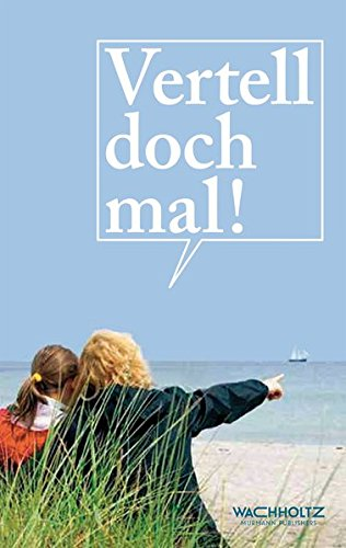 Vertell doch mal! 2015: 25 plattdeutsche Geschichten