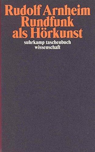 Rundfunk als Hörkunst: Und weitere Aufsätze zum Hörfunk (suhrkamp taschenbuch wissenschaft)