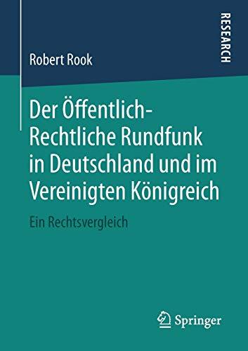 Der Öffentlich-Rechtliche Rundfunk in Deutschland und im Vereinigten Königreich: Ein Rechtsvergleich