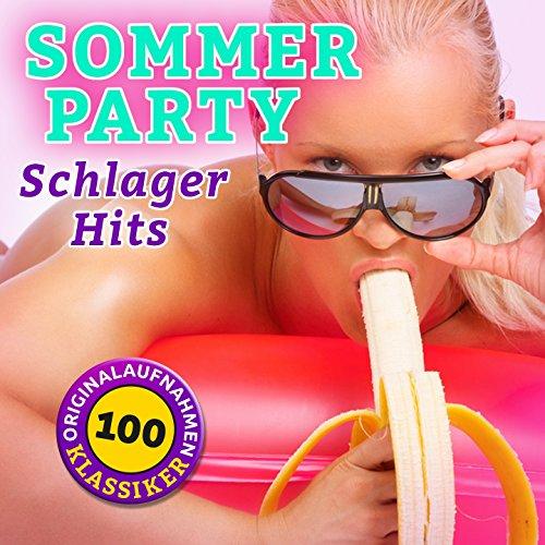 Sommer Party Schlager Hits (100 Klassiker - Originalaufnahmen!)